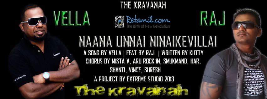 Naana Unnai Ninaikevillai Full Song - Vela of Kravanah feat. Babu of Kravanah and Mista Vee [ Nee Kehlu Machi ]