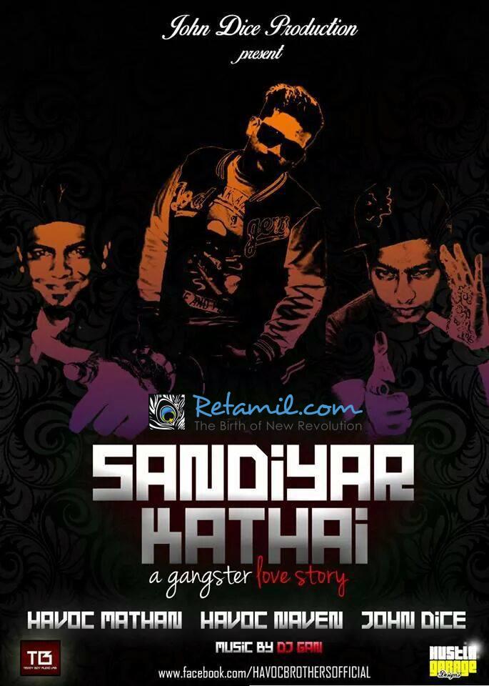 Sandiyar Kathai [ A Gangster Love Story ] - Havoc Mathan, John Dice, Havoc Naven