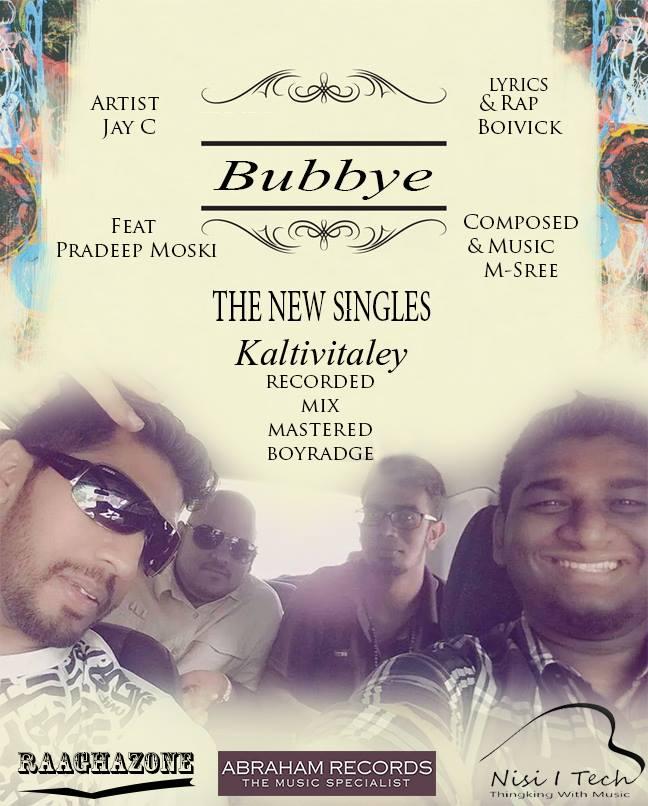 Bubbye [ Kaltivitaley] Single's - Jay C feat. Pradeep Moski