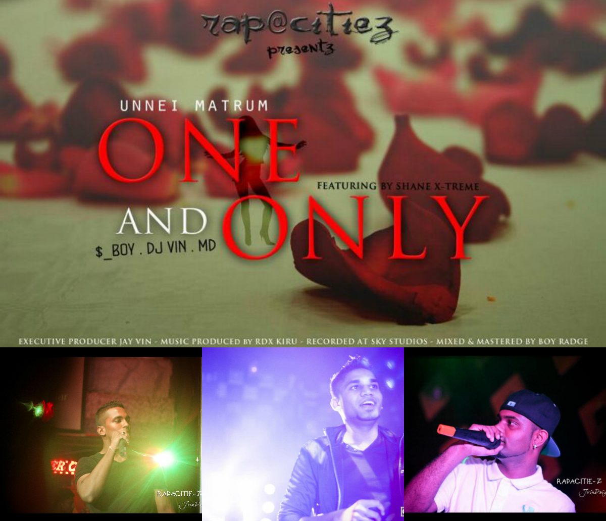 One And Only [ Unnai Mattum ] -  Rapacitiez, $_Boy, DJ Vin, Mista D feat. Shane Xtreme