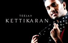Kettikaran Song Lyrics - TeeJay feat Mc Sai ( Vaanavail The Quest )
