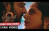 Orey Oar Ooril Song Lyrics - Baahubali 2 Tamil Songs (2017)