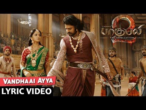 Vandhaai Ayya Song Lyrics - Baahubali 2 Tamil Songs (2017)