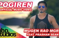 Pogiren Song Lyrics - Mugen Rao MGR feat. Prashan Sean