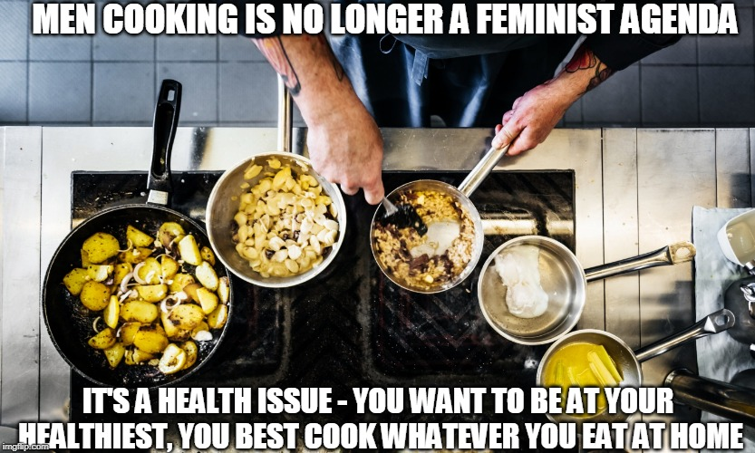 Cooking at home, especially for Indian men – it's a matter of life or death